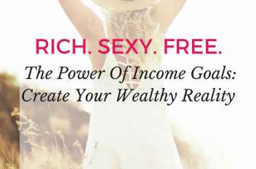 The Power Of Income Goals: Create Your Wealthy Reality