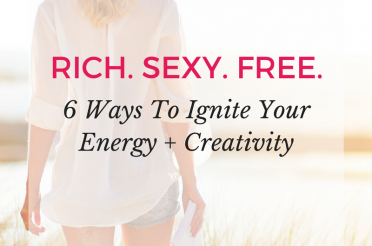Pleasure As Your Pathway To Success: 6 Ways To Ignite Your Energy, Enthusiasm & Creativity