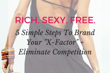 "5 Simple Steps To Brand Your ""X-Factor"" + Eliminate Competition"