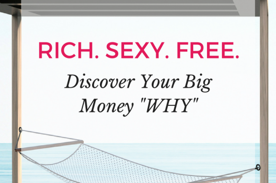 "Discover Your Big Money ""WHY"""