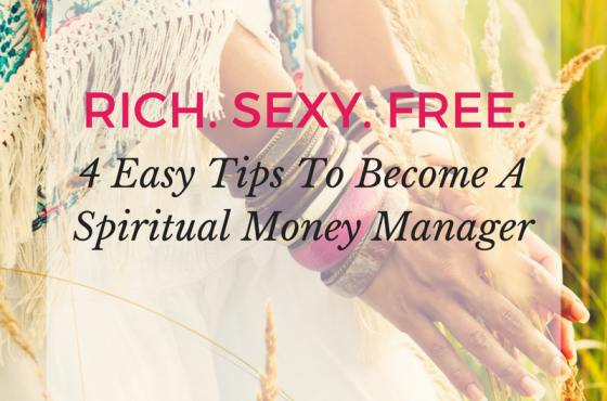 4 Easy Tips To Become A Spiritual Money Manager