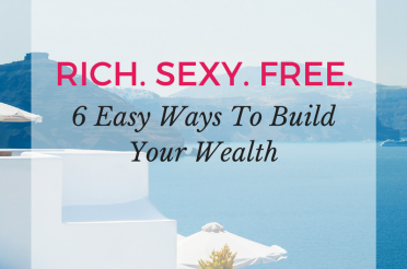 6 Easy Ways To Build Your Wealth
