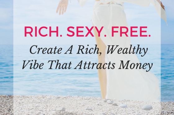 Create A Rich, Wealthy Vibe That Attracts Money