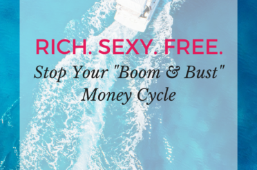 """Stop Your """"Boom & Bust"""" Money Cycle"""