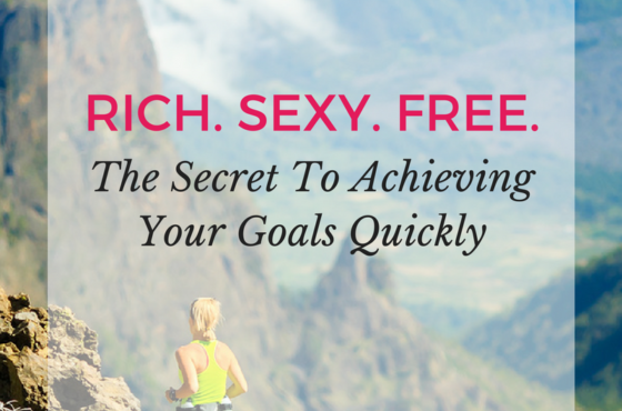 The Secret To Achieving Your Outrageous Goals Quickly