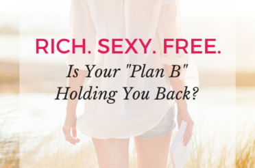 "Is Your ""Plan B"" Holding You Back?"
