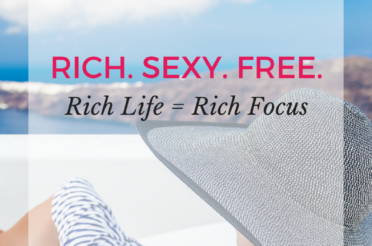 Rich Life = Rich Focus